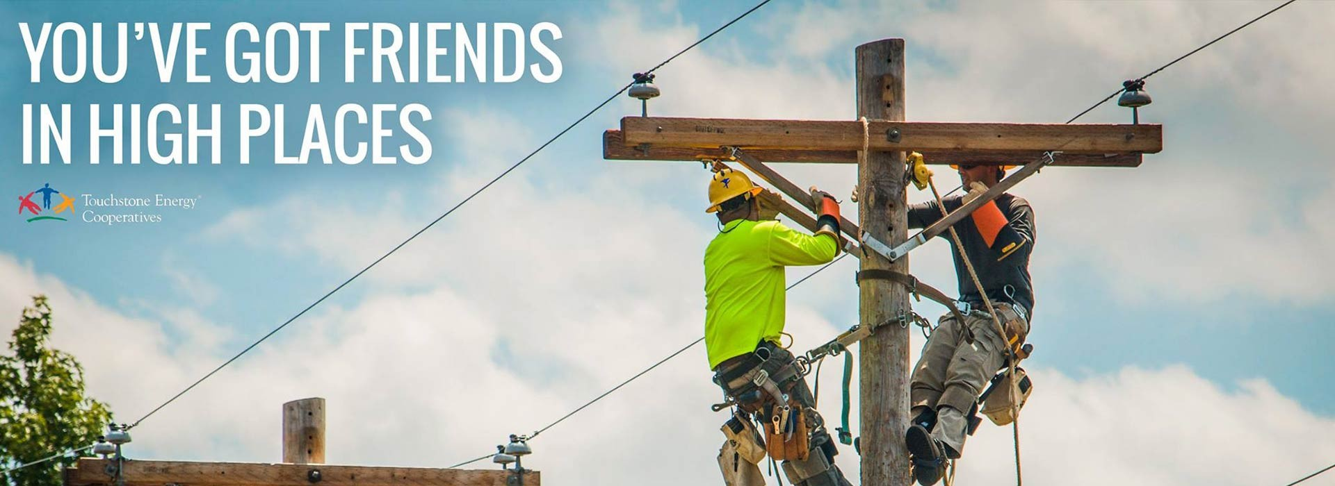 You've Got Friends in High Places - Touchstone Energy Cooperatives (Men working on power lines)
